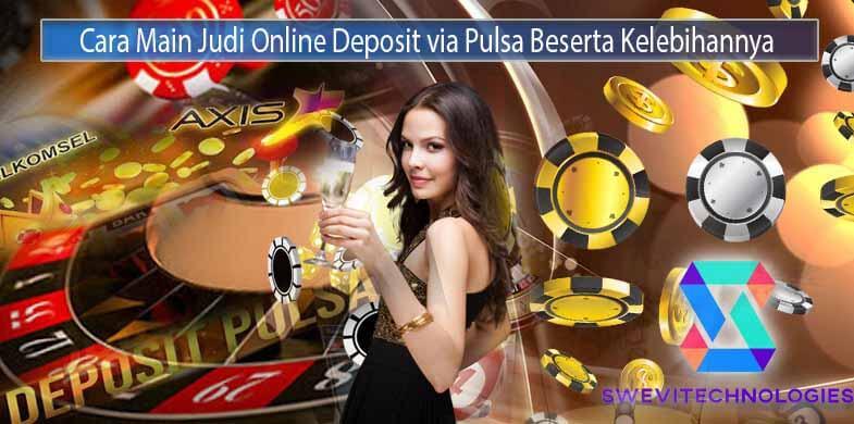 Panduan-Cara-Bermain-Judi-Online-dengan-Deposit-via-Pulsa